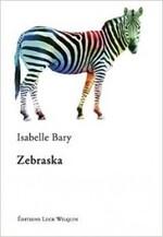 Zebraska, Isabelle BARY