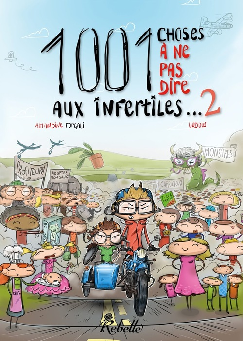 1001 choses à ne pas dire aux infertiles... tome 2