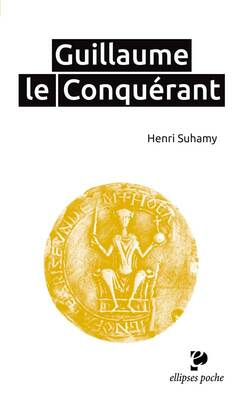 Guillaume le Conquérant - Suhamy