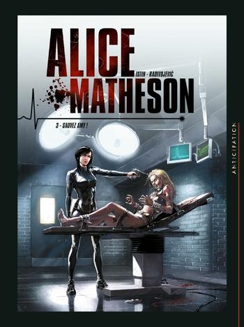Alice Matheson - Tome 03 Sauvez Amy ! - Istin & Radivojevic