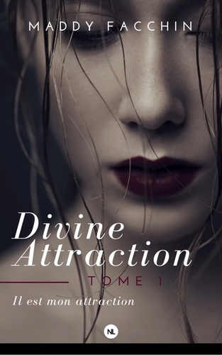 Divine attraction, tome 1, il est mon attraction (Maddy Facchin)