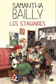 Les stagiaires, tome 1 de Samantha Bailly