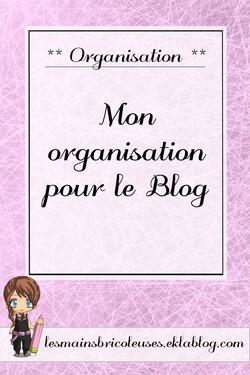 Mon organisation pour le blog