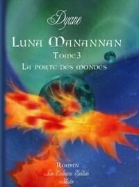 Luna Manannan, tome 3 : Les anneaux de la destinée (Dyane)