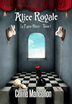 Alice Royale, tome 1