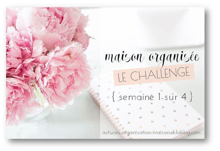 ✿ Maison organisée: le challenge {semaine 1 sur 4}