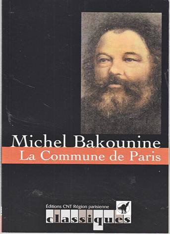 La Commune de Paris. Michel Bakounine
