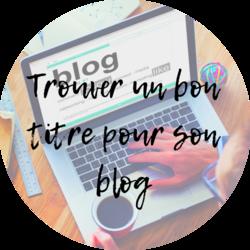 Trouver un bon titre pour son blog