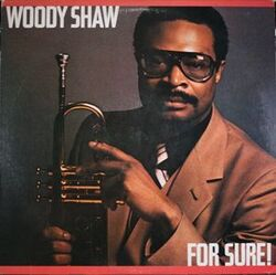 Woody Shaw - For Sure - Complete LP