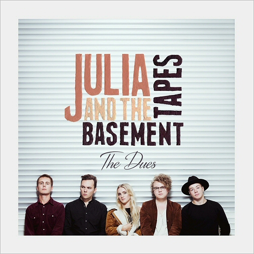 Julia & The Basement Tapes - The Dues (2015) [Folk , Blues]