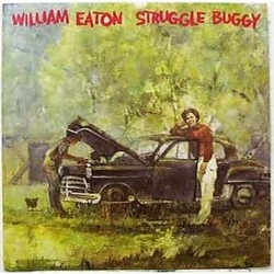 William Eaton - Struggle Buggy - Complete LP
