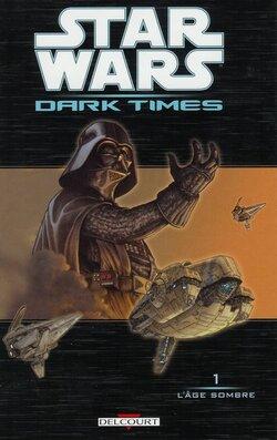 Star Wars Dark Times - Tome 1 : L'Âge Sombre