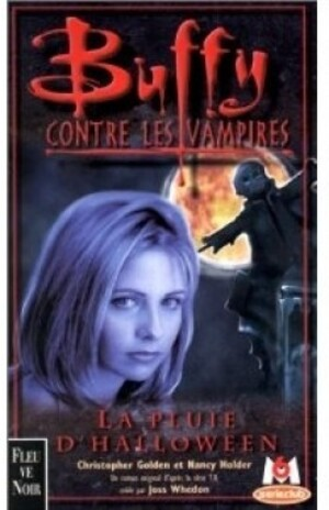"""La pluie d'Halloween - Buffy"" de Christopher Golden et Nancy Holder - Tome 2"