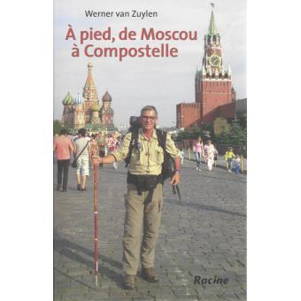 A pied, de Moscou à Compostelle  avec Werner Van Zuylen