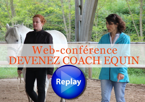 "WEB CONFERENCE 6 SEPTEMBRE 2016 ""DEVENEZ COACH EQUIN"""
