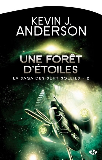 La saga des sept soleils 2-7 Une forêt d'étoiles - Kevin Anderson