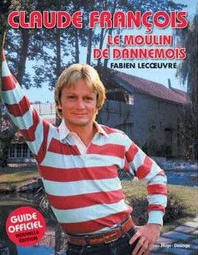 """Fabien Lecoeuvre: """"Le fantôme de Claude François vit au moulin"""""""