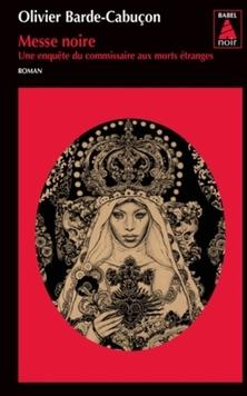 Une Enquête du Commissaire aux Morts Étranges, tome 2, Messe Noire ; Olivier Barde-Cabuçon