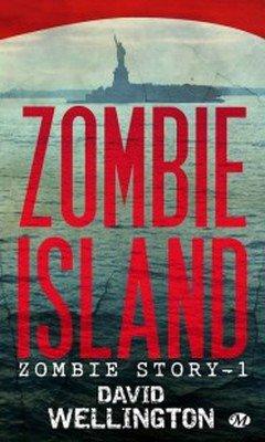David Wellington : Zombie Story T1 - Zombie Island