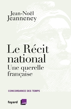 Le récit national - Jean-Noël Jeanneney