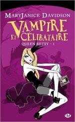 Queen Betsy, tome 1 : vampire et célibataire de Mary Janice Davidson