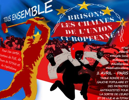 Paris 2 avril : TABLE RONDE DES FORCES PROGRESSISTES ET REPUBLICAINES POUR LA SORTIE DE L'EURO DE L'UE ET DE L'OTAN!