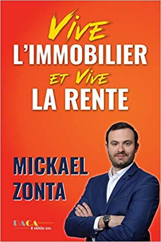 Vive l'immobilier et vive la rente - Mickael Zonta