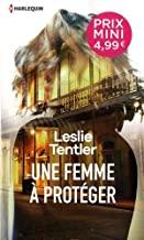 Chronique Une femme à protéger de Leslie Tentler