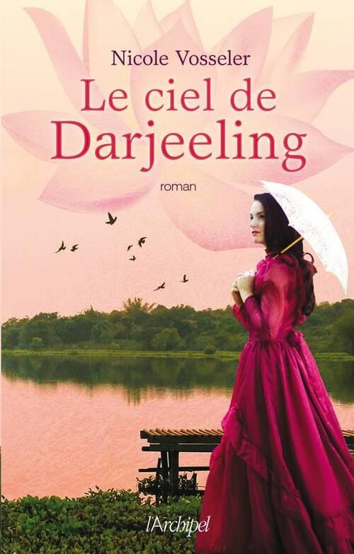 Le ciel de Darjeeling - Nicole Vosseler