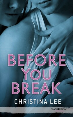 Between Breats - Tome 2 : Before you break écrit par Christina Lee