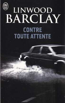 "Contre toute attente de "" Linwood Barclay """