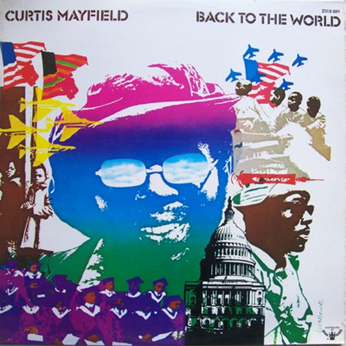 "1973 : Album "" Back To The World "" Curtom Records CRS 8015 / Quadraphonic J 18015 [ US ]"