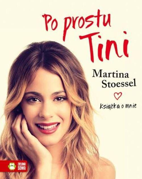 http://ecsmedia.pl/c/stoessel-martina-po-prostu-tini-ksiazka-o-mnie-b-iext27871656.jpg