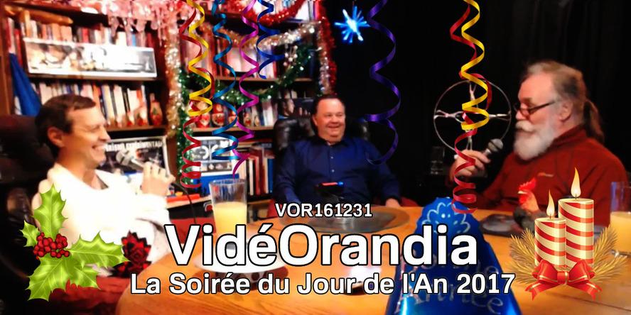 VidéOrandia ( La Soirée du Jour de l'An 2017 ) VOR161231