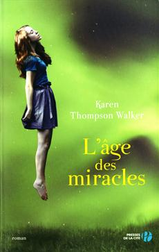 Couverture de L'age des miracles de Karen Tompson Walker aux éditions Presse de la Cité
