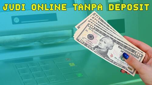 Cara Memilih Agen Judi Online Tanpa Deposit Yang Aman dan Terpercaya