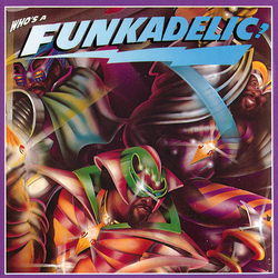 Funkadelic - Who's A Funkadelic - Complete CD
