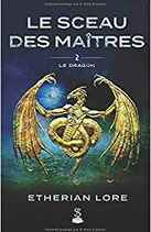 Le sceau des maîtres tome 2 : Le dragon