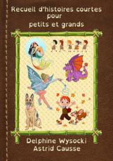 recueil d'histoire courte pour petits et grands (A. Causse & D. Wysocki)