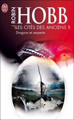 Les Cités des Anciens : Dragons et serpents de Robin Hobb