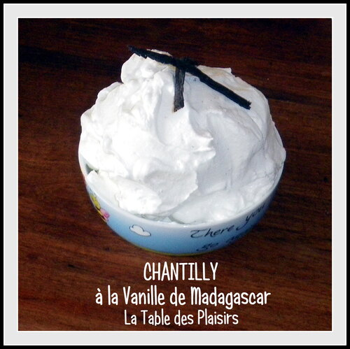 CHANTILLY à La Vanille de Madagascar