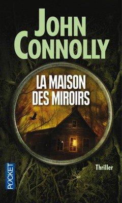 John Connoly : La maison des miroirs