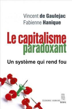 Le Capitalisme paradoxant ; Vincent de Gaulejac, Fabienne Hanique