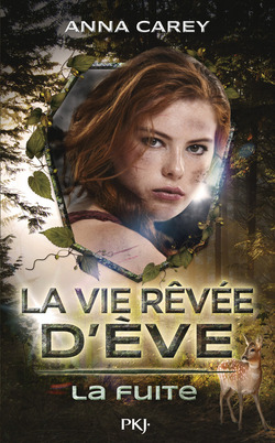 La vie rêvée d'Eve tome 1, la fuite d'Anna Carey