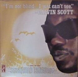 Calvin Scott - I'm Not Blind...I Just Can't See - Complete LP