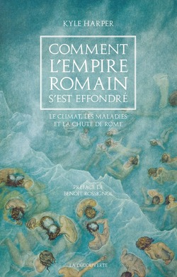 Comment l'Empire romain s'est effondré -  Kyle Harper