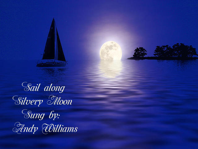 Sail Along Silvery Moon-Sung by Andy Williams