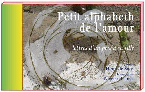 Petit alphabet de l'amour. -  Henri de Soos