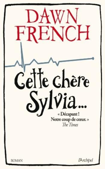 Cette chère Sylvia... - Dawn French