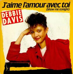 Debbie Davis - J'aime L'amour Avec Toi (Show Me Tonight)